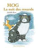 Mog : la nuit des renards | Kerr, Judith (1923-....). Auteur