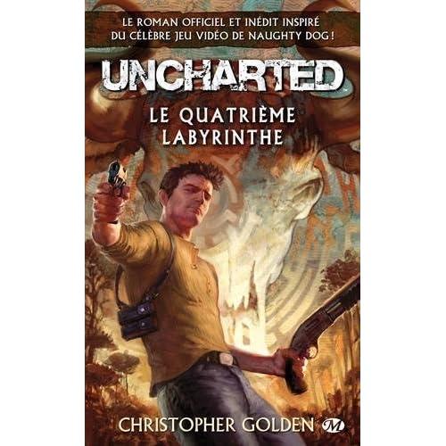 Uncharted, Tome : Le Quatrième labyrinthe