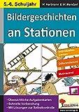 Bildergeschichten an Stationen 5/6: Kopiervorlagen mit drei Niveaustufen (Stationenlernen)