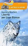 Libertà per Lupo Bianco