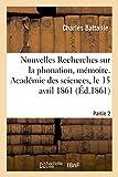 Nouvelles Recherches sur la phonation, mémoire. Académie des sciences, le 15 avril 1861 - De l'Enseignement du chant. Partie 2. De la Physiologie appliquée - Hachette Livre BNF - 01/03/2018