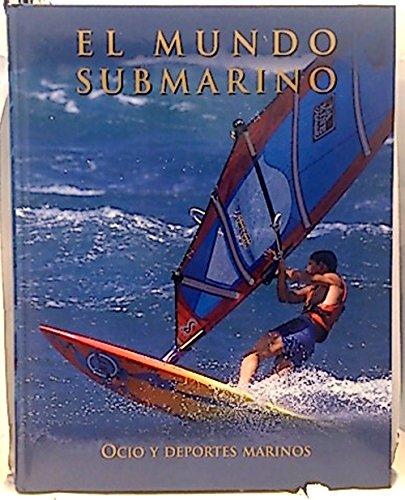 Enciclopedia Mundo Submarino: Ocio, deportes marinos: Vol.9 por Equipo Editorial