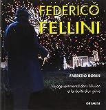 Federico Fellini : voyage sentimental dans l'illusion
