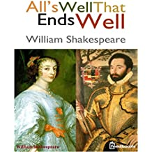 All's Well That Ends Well : (Annotated) (English Edition)