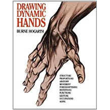 Drawing Dynamic Hands (Practical Art Books) by Hogarth, Burne New edition (1988)