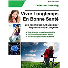 Vivre Longtemps en Bonne Santé: Coaching Santé