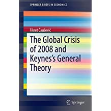 The Global Crisis of 2008 and Keynes's General Theory (SpringerBriefs in Economics)