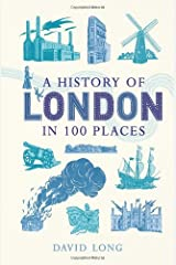 A History of London in 100 Places Hardcover