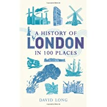 A History of London in 100 Places