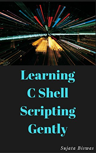 Learning C Shell Scripting Gently (English Edition)