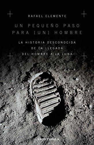 Un pequeño paso para [un] hombre: La historia desconocida de la llegada del hombre a la luna (Hobbies) por Rafael Clemente