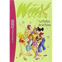 WINX CLUB 6 : LE RALLYE DE LA ROSE by SOPHIE MARVAUD (March 08,2006)