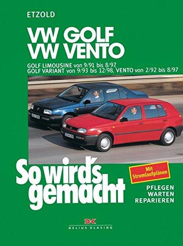 Preisvergleich Produktbild VW Golf III Limousine von 9/91 bis 8/97: Golf Variant von 9/93 bis 12/98, Vento 2/92 bis 8/97, So wird's gemacht - Band 79
