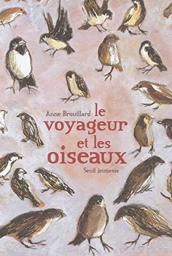 Le Voyageur et les Oiseaux par Anne Brouillard
