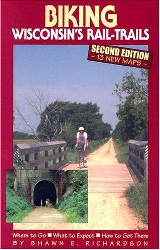 Biking Wisconsin's Rail-Trails by Shawn E. Richardson