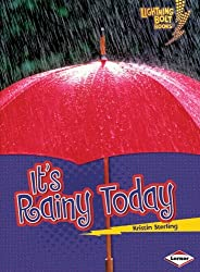 It's Rainy Today (Lightning Bolt Books: What's the Weather Like? (Paperback)) by Kristin Sterling (2009-09-01)
