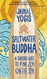 Image de Saltwater Buddha: A Surfer's Quest to Find Zen on the Sea (English Edition)