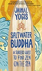 Saltwater Buddha: A Surfer's Quest to Find Zen on the Sea (English Edition)