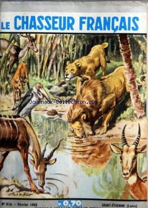 CHASSEUR FRANCAIS (LE) [No 816] du 01/02/1965 - LA TREVE DE L'EAU PAR ORDNER - VOYAGES D'OISEAUX - CHASSE ET CHIENS - LA PECHE - SPORTS - JEUX OLYMPIQUES - DON SCHOLLANDER - LA TERRE - LA VIE DE CHAQUE JOUR - A TRAVERS LE MONDE ET LE TEMPS - LES PAGES FEMININES