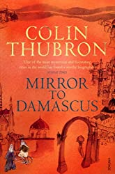 Mirror to Damascus by Colin Thubron (2009-01-06)