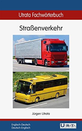 Utrata Fachwörterbuch: Straßenverkehr Englisch-Deutsch: Englisch-Deutsch / Deutsch-Englisch (Utrata Fachwörterbücher 9)