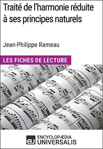 Trait de l'harmonie rduite  ses principes naturels de Jean-Philippe Rameau (Les Fiches de Lecture d'Universalis): (Les Fiches de Lecture d'Universalis)
