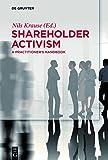Shareholder Activism: A Practitioner's Handbook (De Gruyter Praxishandbuch) (English Edition)
