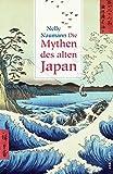 Die Mythen des alten Japan - Nelly Naumann