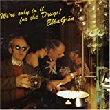 We're Only in It for the Drugs by Ebba Gron (2008-01-01)