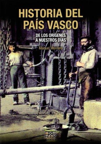 Historia Del País Vasco. De Los Orígenes A Nuestros Días