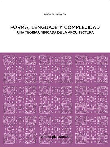 FORMA, LENGUAJE Y COMPLEJIDAD: Una teoría unificada de la arquitectura