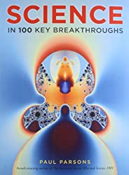 Science in 100 Key Breakthroughs
