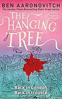 The Hanging Tree: The Sixth PC Grant Mystery (PC Peter Grant Book 6) by [Aaronovitch, Ben]