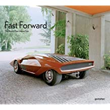 Fast forward the world's most unique cars