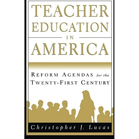 Teacher Education in America: Reform Agendas for the Twenty-First Century by NA NA (1999-08-20)