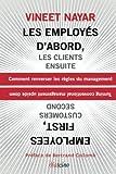 Les employés d'abord, les clients ensuite - Comment renverser les règles du management