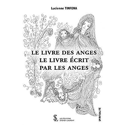 Le livre des anges , Le livre écrit par les anges