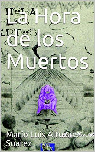 La Hora de los Muertos por Mario Luis Altuzar Suarez