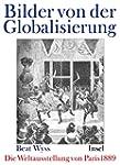 Die Pariser Weltausstellung 1889: Bil...