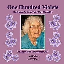 One Hundred Violets: Celebrating the Life of Violet Mary Wooldridge