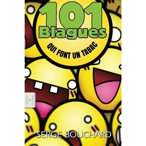 101 Blagues Qui Font Un Tabac (French Edition) by Serge Bouchard (2013-05-30)