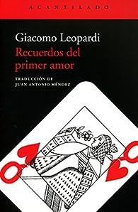 Recuerdos del primer amor par Giacomo Leopardi
