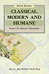 Classical, Modern & Humane: Essays in Chinese Literature