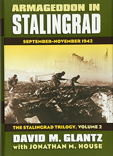 Armageddon in Stalingrad: Armageddon in Stalingrad Volume 2 The Stalingrad Trilogy The Stalingrad Trilogy v. 2 (Modern War Studies)