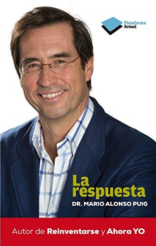 La respuesta (Actual) por Dr. Mario Alonso Puig