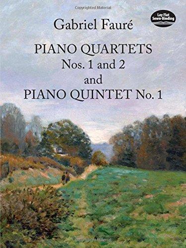 Piano Quartets Nos. 1 and 2 and Piano Quintet No. 1 (Dover Chamber Music Scores) por Gabriel Faure