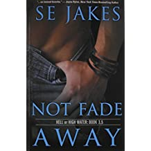 Not Fade Away by Se Jakes (2014-08-18)