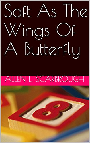 Soft As The Wings Of A Butterfly (English Edition)