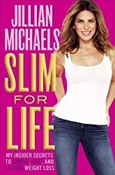 Slim for Life: My Insider Secrets to Simple, Fast, and Lasting Weight Loss by Jillian Michaels (2013-02-12)