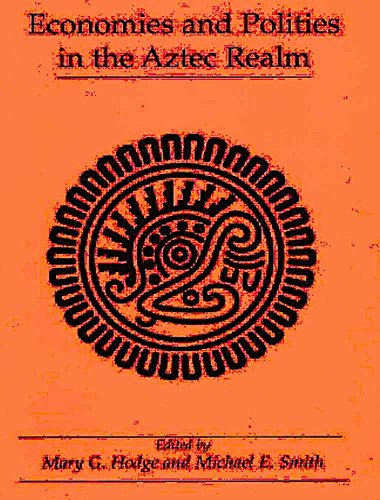 [(Economies and Politics in the Aztec Realm)] [Edited by M.G. Hodge ] published on (December, 1994)